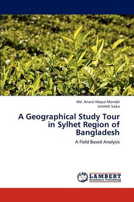 A Geographical Study Tour in Sylhet Region of Bangladesh (Paperback)