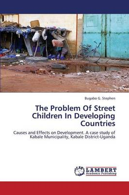 The Problem of Street Children in Developing Countries (Paperback)