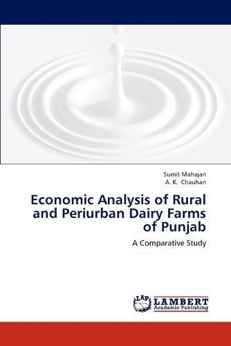 Economic Analysis of Rural and Periurban Dairy Farms of Punjab (Paperback)