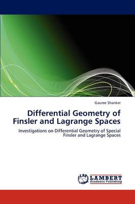 Differential Geometry of Finsler and Lagrange Spaces (Paperback)
