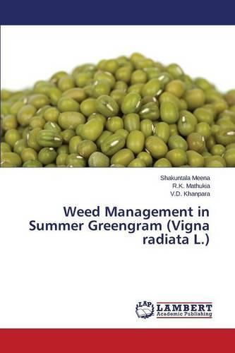 Weed Management in Summer Greengram (Vigna Radiata L.) (Paperback)
