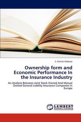Ownership Form and Economic Performance in the Insurance Industry (Paperback)