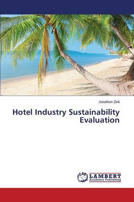 Hotel Industry Sustainability Evaluation (Paperback)