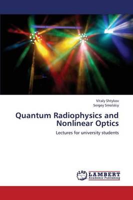 Quantum Radiophysics and Nonlinear Optics (Paperback)