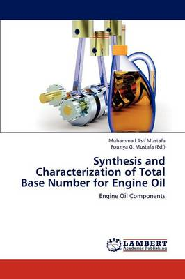 Synthesis and Characterization of Total Base Number for Engine Oil (Paperback)