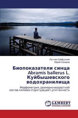 Biopokazateli Sintsa Abramis Ballerus L. Kuybyshevskogo Vodokhranilishcha (Paperback)