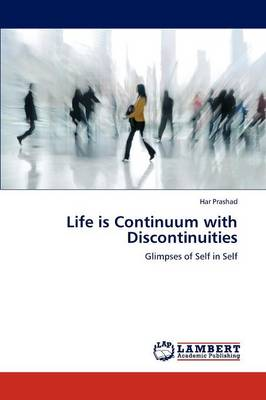 Life Is Continuum with Discontinuities (Paperback)