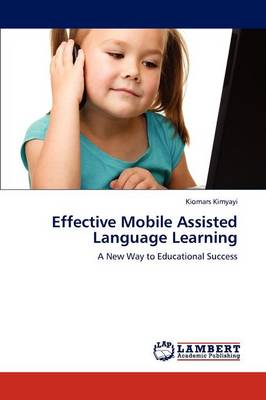 Effective Mobile Assisted Language Learning (Paperback)