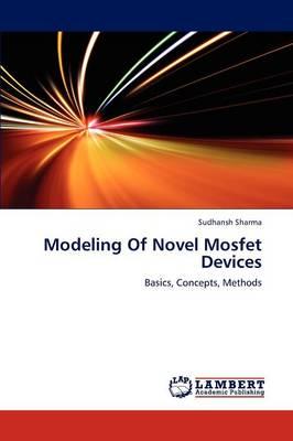 Modeling of Novel Mosfet Devices (Paperback)