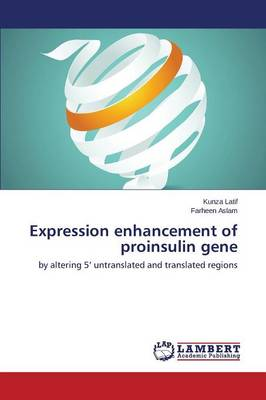 Expression Enhancement of Proinsulin Gene (Paperback)