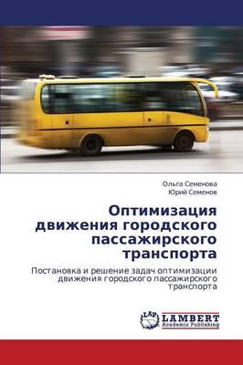 Optimizatsiya Dvizheniya Gorodskogo Passazhirskogo Transporta (Paperback)