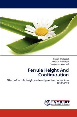 Ferrule Height and Configuration (Paperback)