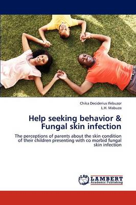 Help Seeking Behavior & Fungal Skin Infection (Paperback)
