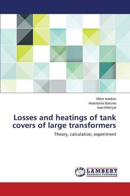 Losses and Heatings of Tank Covers of Large Transformers (Paperback)