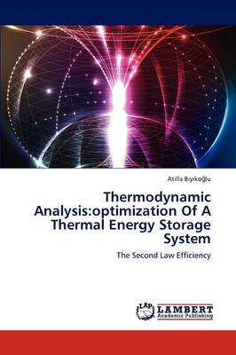 Thermodynamic Analysis: Optimization of a Thermal Energy Storage System (Paperback)