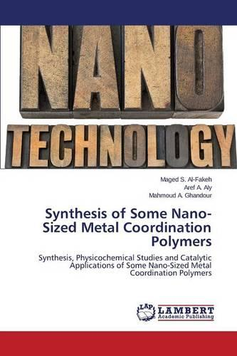 Synthesis of Some Nano-Sized Metal Coordination Polymers (Paperback)