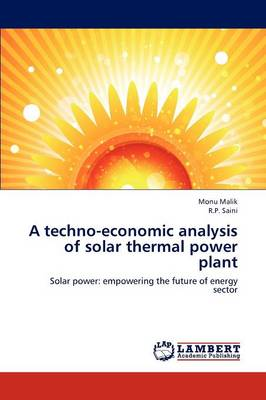 A Techno-Economic Analysis of Solar Thermal Power Plant (Paperback)