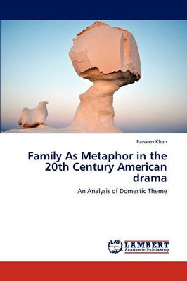 Family as Metaphor in the 20th Century American Drama (Paperback)