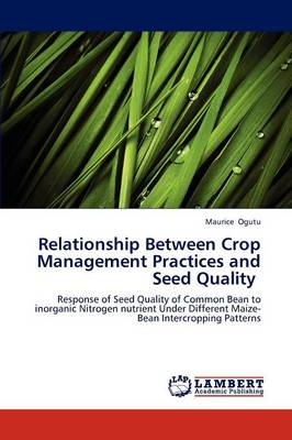 Relationship Between Crop Management Practices and Seed Quality (Paperback)