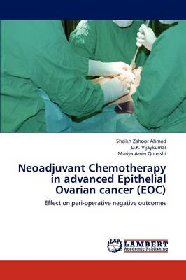 Neoadjuvant Chemotherapy in Advanced Epithelial Ovarian Cancer (Eoc) (Paperback)