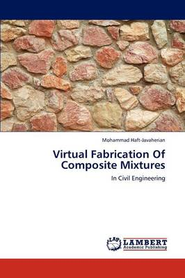 Virtual Fabrication of Composite Mixtures (Paperback)