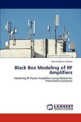 Black Box Modeling of RF Amplifiers (Paperback)
