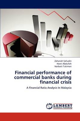 Financial Performance of Commercial Banks During Financial Crisis (Paperback)