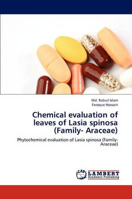 Chemical Evaluation of Leaves of Lasia Spinosa (Family- Araceae) (Paperback)