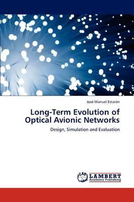 Long-Term Evolution of Optical Avionic Networks (Paperback)