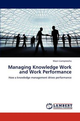 Managing Knowledge Work and Work Performance (Paperback)