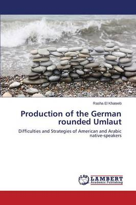 Production of the German Rounded Umlaut (Paperback)