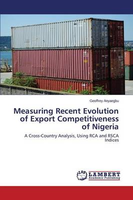 Measuring Recent Evolution of Export Competitiveness of Nigeria (Paperback)