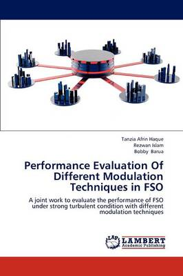 Performance Evaluation of Different Modulation Techniques in Fso (Paperback)