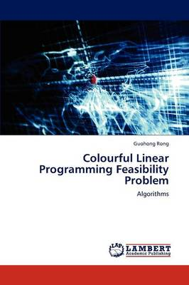 Colourful Linear Programming Feasibility Problem (Paperback)