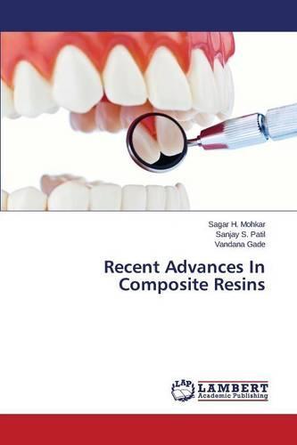 Recent Advances in Composite Resins (Paperback)