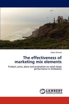 The Effectiveness of Marketing Mix Elements (Paperback)