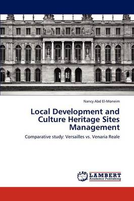 Local Development and Culture Heritage Sites Management (Paperback)