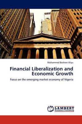 Financial Liberalization and Economic Growth (Paperback)