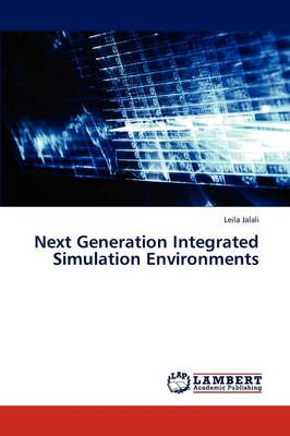 Next Generation Integrated Simulation Environments (Paperback)