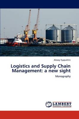 Logistics and Supply Chain Management: A New Sight (Paperback)