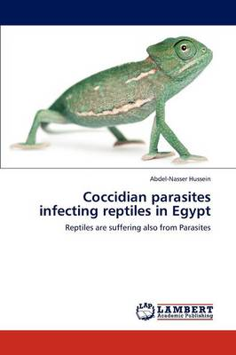 Coccidian Parasites Infecting Reptiles in Egypt (Paperback)