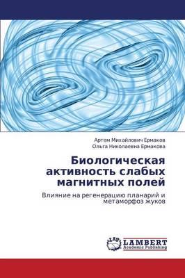 Biologicheskaya Aktivnost' Slabykh Magnitnykh Poley (Paperback)