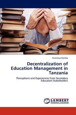 Decentralization of Education Management in Tanzania (Paperback)