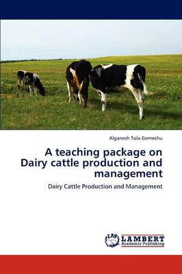 A Teaching Package on Dairy Cattle Production and Management (Paperback)