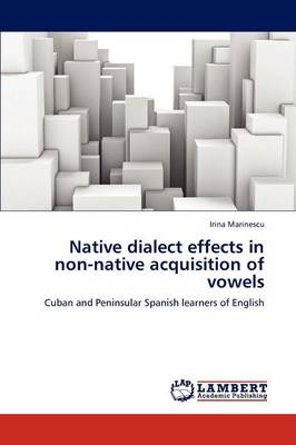 Native Dialect Effects in Non-Native Acquisition of Vowels (Paperback)