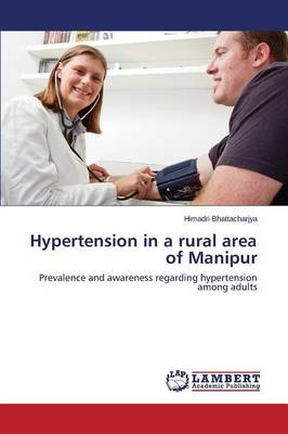 Hypertension in a Rural Area of Manipur (Paperback)