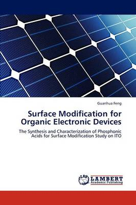 Surface Modification for Organic Electronic Devices (Paperback)