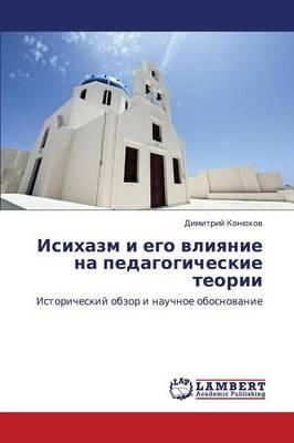 Isikhazm I Ego Vliyanie Na Pedagogicheskie Teorii (Paperback)
