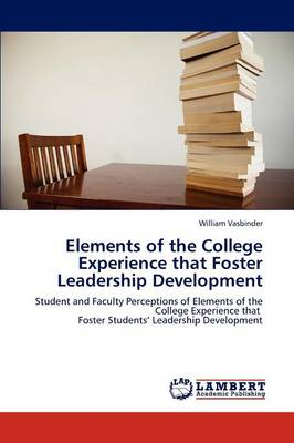 Elements of the College Experience That Foster Leadership Development (Paperback)