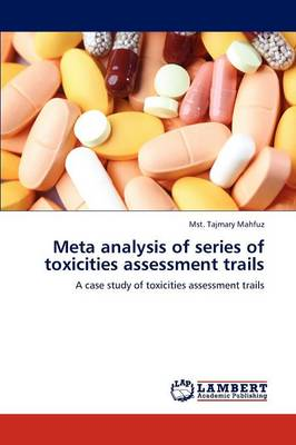 Meta Analysis of Series of Toxicities Assessment Trails (Paperback)